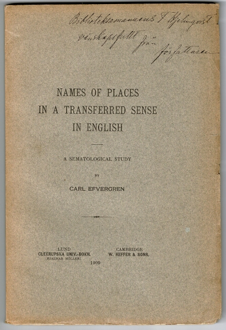 Names of places in a transferred sense in English. A sematological study. Carl Efvergren.