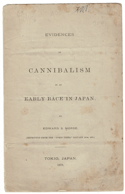 Evidences of cannibalism in an early race in Japan. Edward S. Morse.