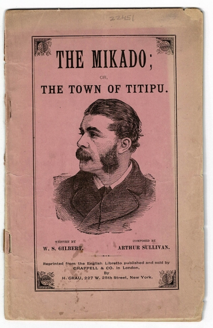 An entirely new and original Japanese opera, in two acts, entitled The Mikado; or, the town of Titipu. W. S. Gilbert, Arthur Sullivan.