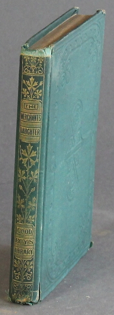 The merchant's daughter; and other tales. S. C. Hall.