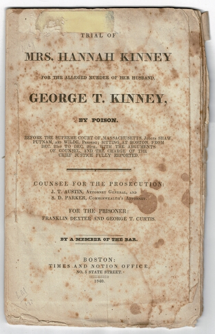 Trial of Mrs. Hannah Kinney for the alleged murder of her husband, George T. Kinney, by poison...