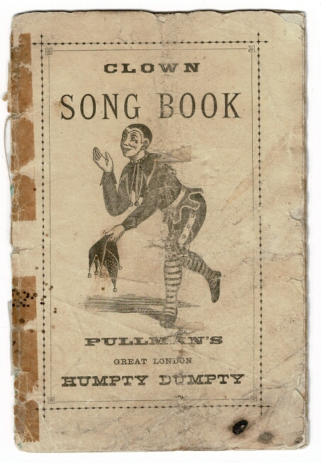 Clown song book. Pullman's great London Humpty Dumpty [wrapper title]. Tom Berry's clown song book [drop title]. Tom Barry.
