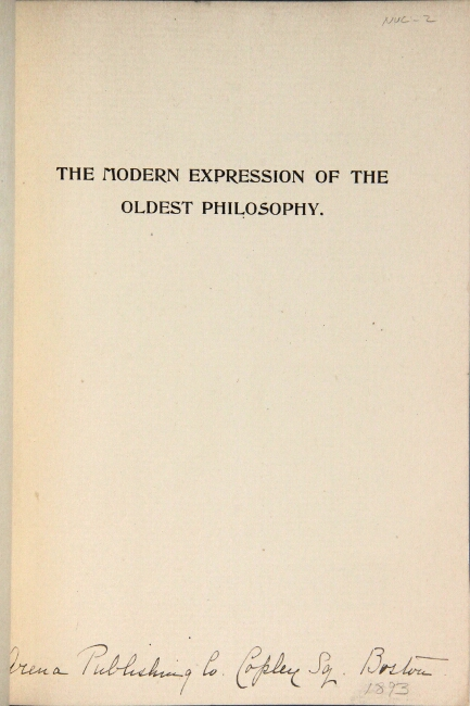 The modern expression of the oldest philosophy. Katherine Parkman Coolidge.