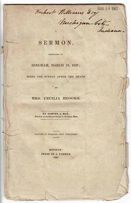 A sermon, preached at Hingham, March 19, 1837; being the Sunday after the death of Mrs. Cecilia Brooks ... Printed by request - not published. Samuel J. May.
