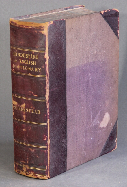 A dictionary, Hindustani and English, with a copius index, fitting the work to serve also, as a dictionary English and Hindustani. John Shakespear.