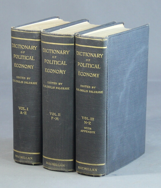 Palgrave's dictionary of political economy. Henry Higgs, C. B.