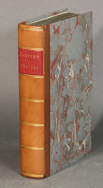 Travels through the interior parts of North-America, in the years 1766, 1767, and 1768. Jonathan Carver.