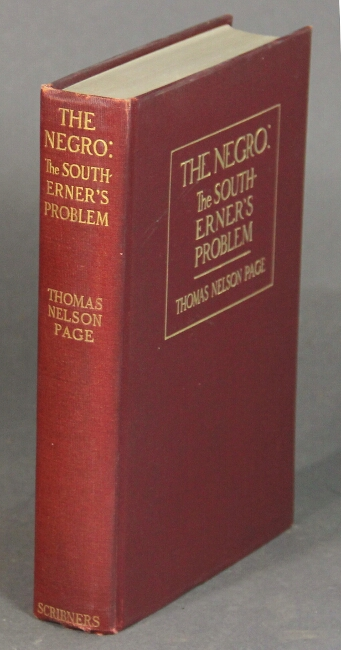 The Negro: the southerner's problem. Thomas Nelson Page.