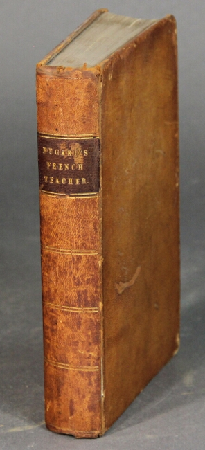 French practical teacher. A complete grammar of the French language on the progressive system...comprising 244 exercises, mostly written in the style of a conversation; and a vocabulary. B. F. Bugard.