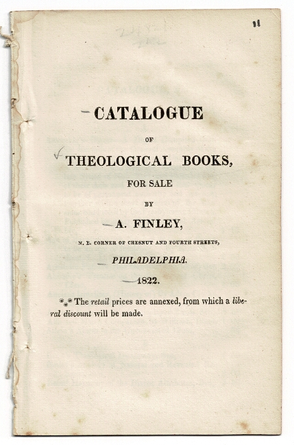 Catalogue of theological books for sale by A. Finley ... The retail prices are annexed, from which a liberal discount will be made