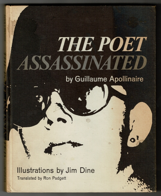 The poet assassinated. Translated by Ron Padgett. Guillaume Apollinaire.