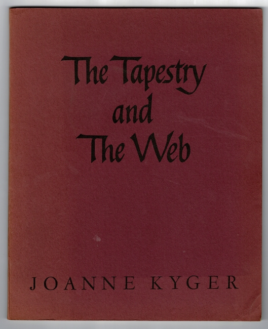 The tapestry and the web. Joanne Kyger.