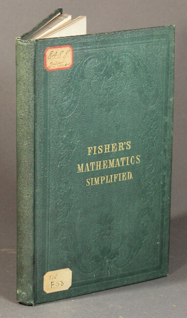 Mathematics simplified and made attractive; or the laws of motion explained. Thomas Fisher.