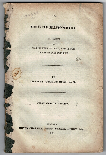 The life of Mahommed founder of the religion of Islam, and of the empire of the Saracens ... First Canada edition. George Bush, Rev.