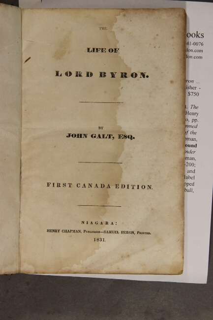 The life of Lord Byron ... First Canada edition. John Galt.