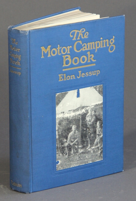 The motor camping book ... with 100 illustrations. Elon Jessup.