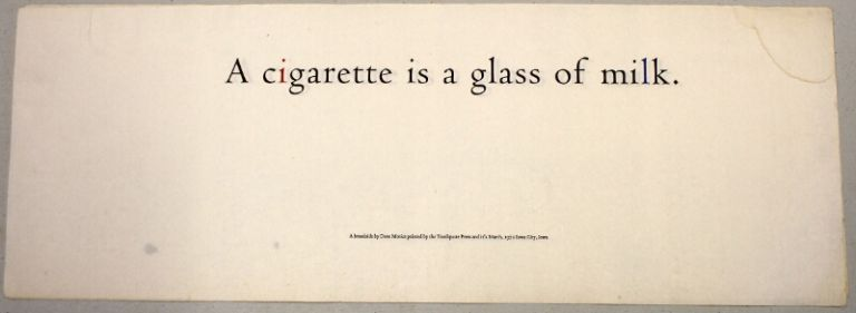 A cigarette is a glass of milk. Dave Morice.