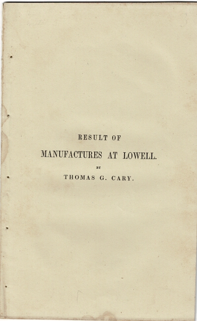Profits on manufactures at Lowell. A letter from the treasurer of a corporation to John S. Pendleton, Esq., Virginia. Thomas G. Cary.