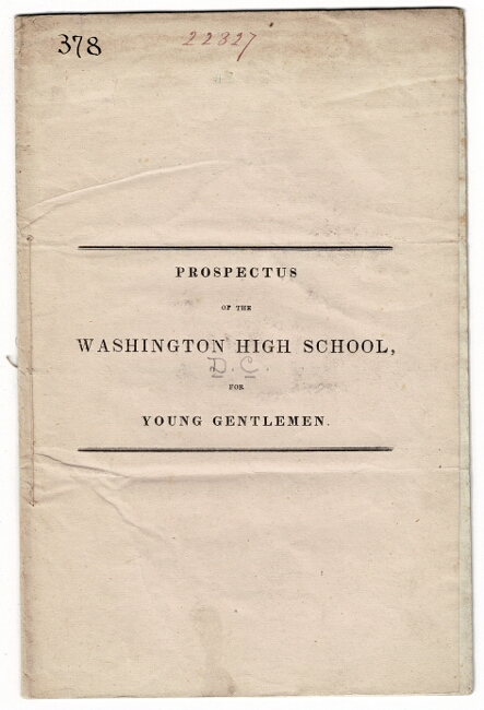 Prospectus of the Washington High School for Young Gentlemen ... to be opened September fourth, in the room over the Washington Library, immediately opposite the city post office. Edwin Arnold, Arsene N. Girault.