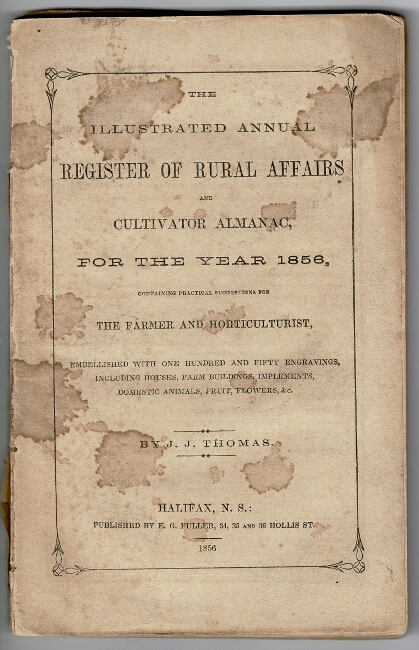 The illustrated annual register of rural affairs and cultivator almanac, containing practical suggestions for the farmer and horticulturist. J. J. Thomas.