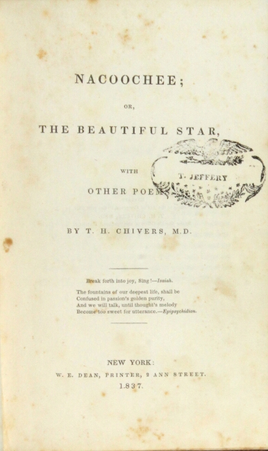 Nacoochee; or, the beautiful star, with other poems. Thomas Holley Chivers, M. D.