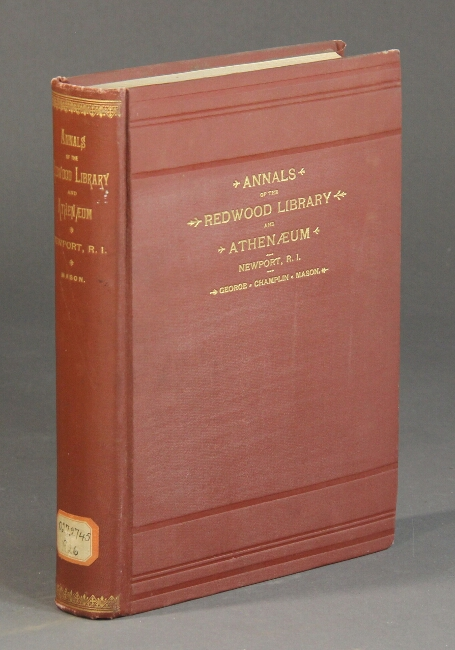 Annals of the Redwood Library and Athenaeum, Newport, R.I. 1698-1821. George Champlin Mason.