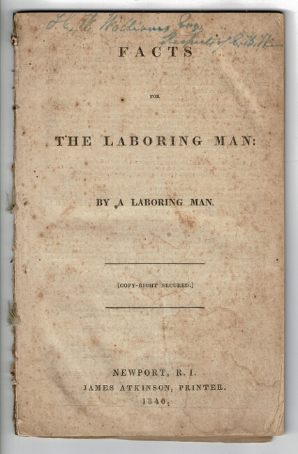 Facts for the laboring man: by a laboring man. Thomas R. Hazard.