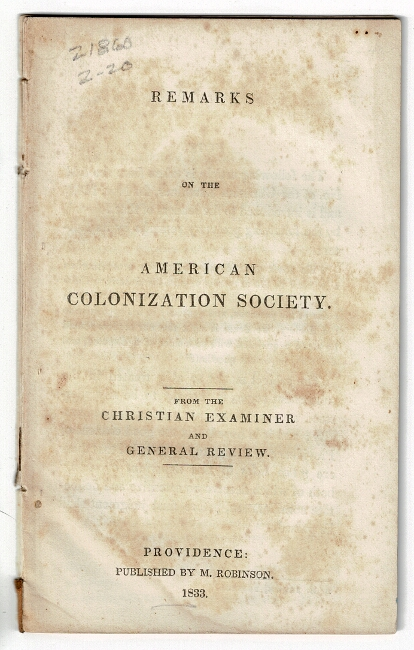 Remarks on the American Colonization Society. From the Christian Examiner and Classical Review. William Wilberforce.