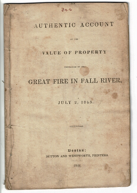 An authentic account of the value of property destroyed by the great fire in Fall River, July 2, 1843