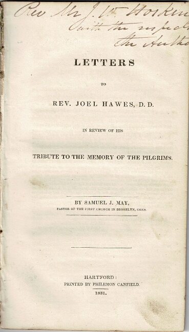 Letters to the Rev. Joel Hawes, D.D. in review of his Tribute to the Memory of the Pilgrims. Samuel J. May.