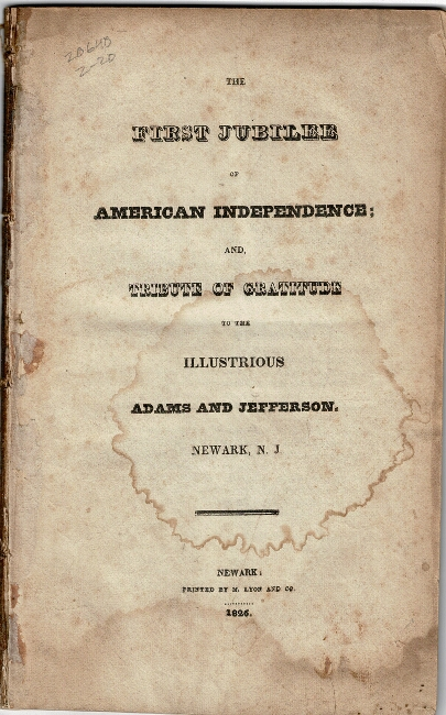 The first jubilee of American Independence and, tribute of gratitude to the illustrious Adams and Jefferson. William S. Pennington, William Halsey.