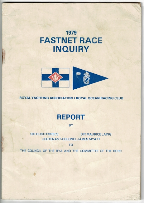 1979 Fastnet Race inquiry ... Report by. Hugh Forbes, Sir Maurice Laing, Sir, Lieutenant-Colonel James Myatt.
