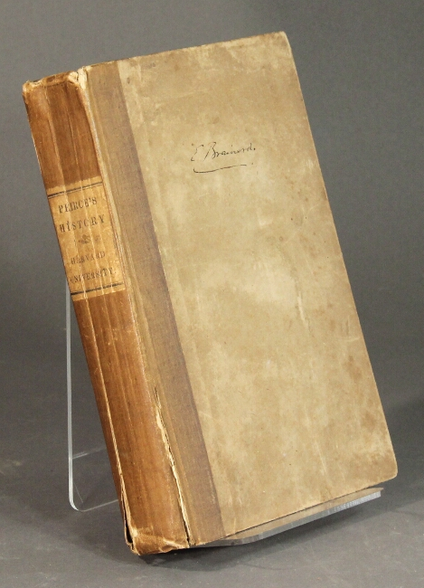 A history of Harvard University, from its foundation, in the year 1636, to the period of the American Revolution. Benjamin Peirce.