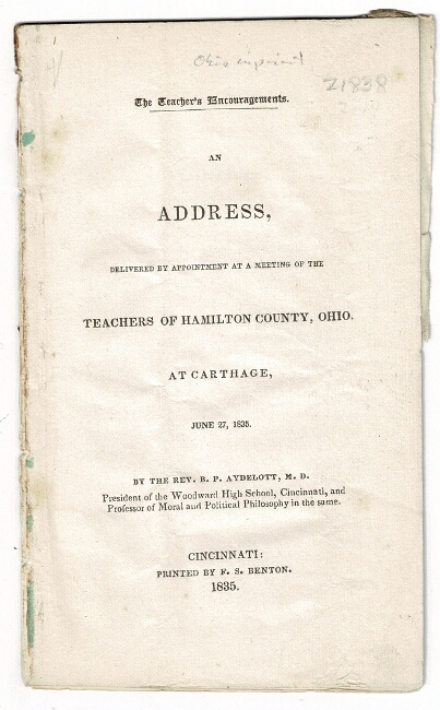 The teacher's encouragements. An address, delivered by appointment at a meeting of the teachers of Hamilton County, Ohio. At Carthage, June 27. B. P. Aydelott.