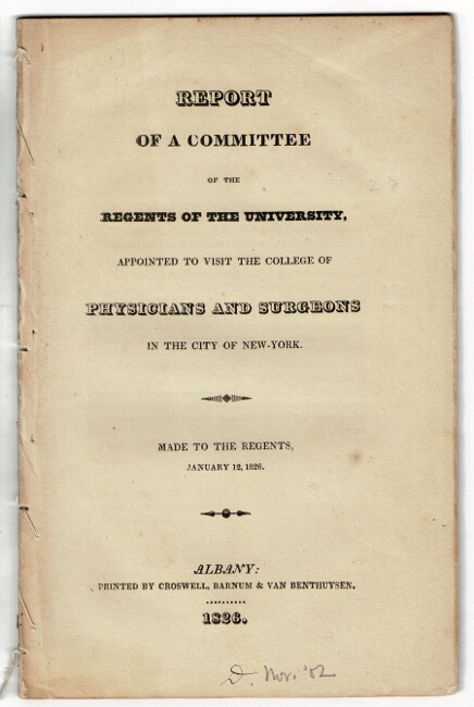 Report of a committee of the regents of the university, appointed to visit the College of Physicians and Surgeons in the city of New-York. Made to the regents January 12, 1826. James Tallmadge, State of New York, Lieutenant-Governor.