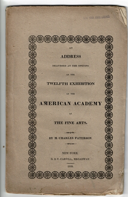 An address delivered at the opening of the twelfth exhibition of the American Academy of Fine Arts. M. Charles Paterson.