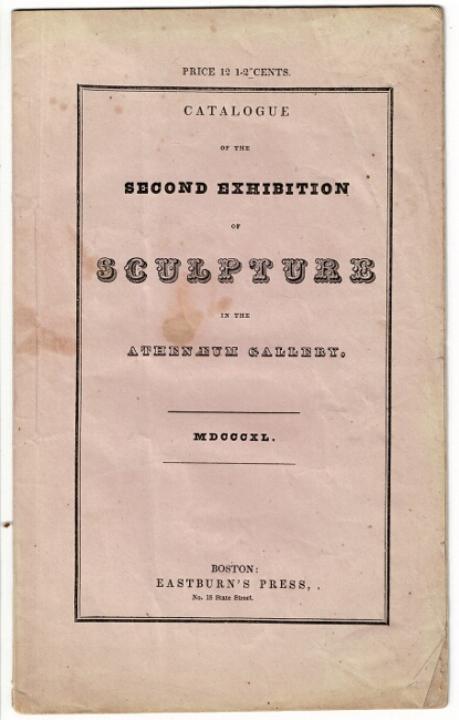 Catalogue of the second exhibition of sculpture in the Athenaeum gallery