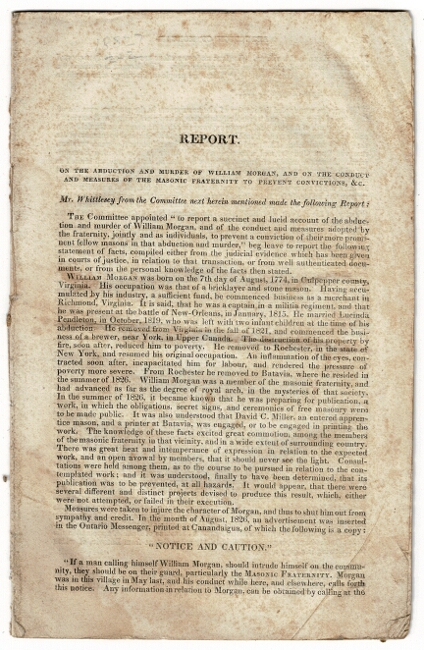 Report on the abduction and murder of William Morgan and on the conduct and measures of the Masonic fraternity to prevent convictions, etc. [drop title]. Frederick Whittlesey.