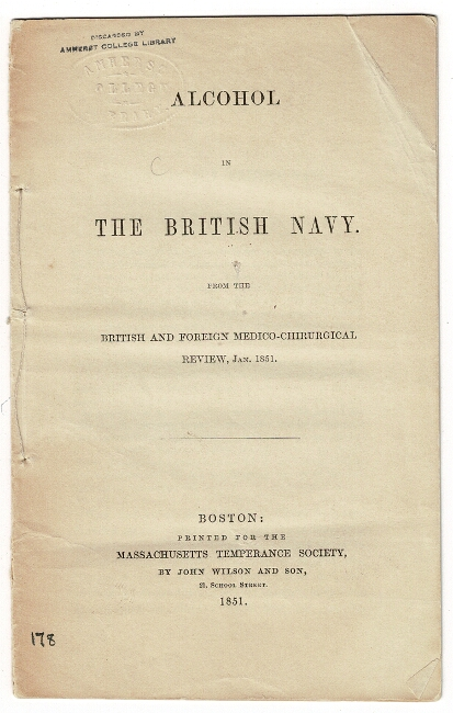 Alcohol in the British Navy. From the British and Foreign Medico-Chirurgical Review, Jan. 1851