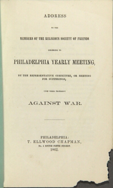 Address to the members of the Religious Society of Friends belonging to Philadelphia Yearly Meeting, by the representative committee, or meeting for sufferings, upon their testimony against war. Society of Friends.