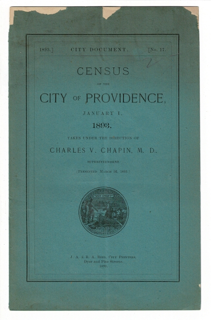 Census of the city of Providence, January 1, 1893. Taken under the direction of Charles V. Chapin, M.D., superintendent