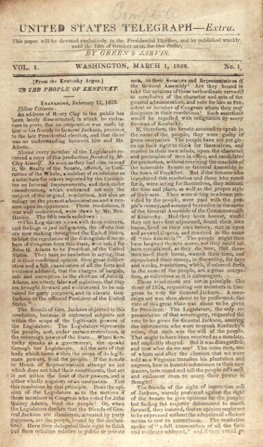 United States Telegraph - Extra. This paper will be devoted exclusively to the Presidential Election, and be published weekly until the 15th of October next, for one dollar. By Green & Jarvis. Vol. 1, no. 1 - Vol. 1, no. 36 [all published]. Duff Green, Russell Jarvis.