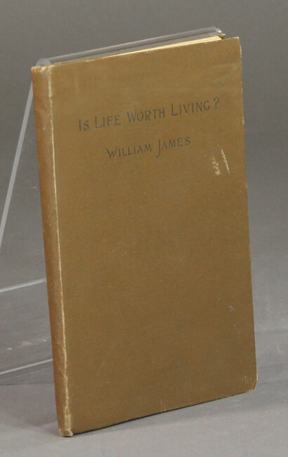 Is life worth living? William James.