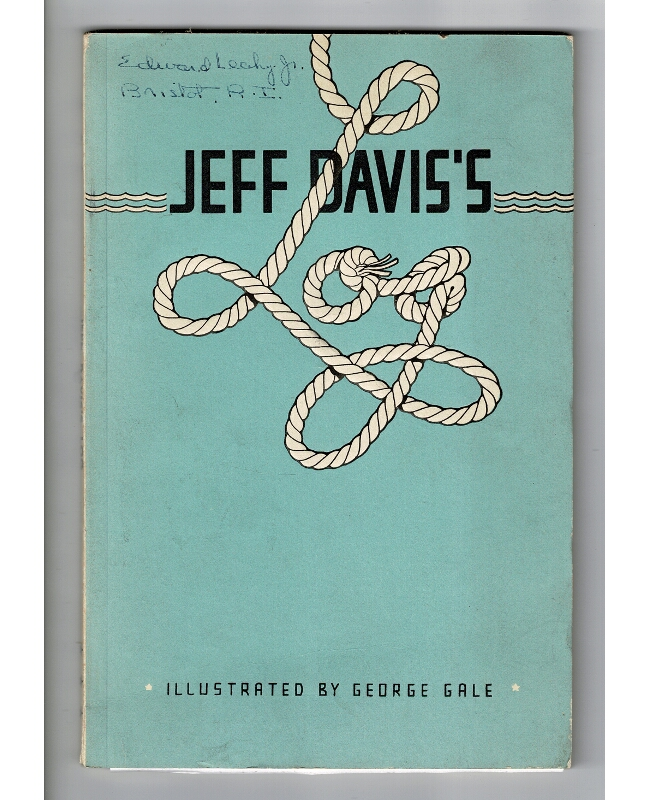 Jeff Davis's log. Autobiographical reminiscences of the yachting editor of the Providence Journal and Evening Bulletin. With seventeen pen and ink illustrations by George Gale. [Introduction by David Patten.]. Jeff Davis.