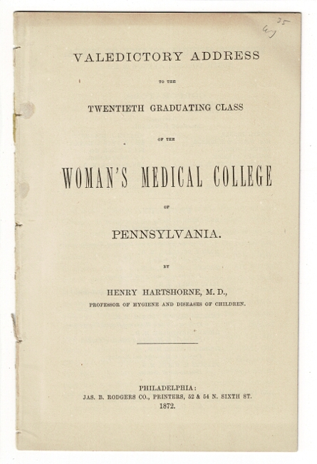 Valedictory address to the twentieth graduating class of the Woman's Medical College of Pennsylvania. Henry Hartshorne.