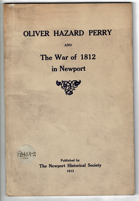 Items of interest concerning Oliver Hazard Perry in Newport and Newport in the War of 1812. Oliver Hazard Perry.