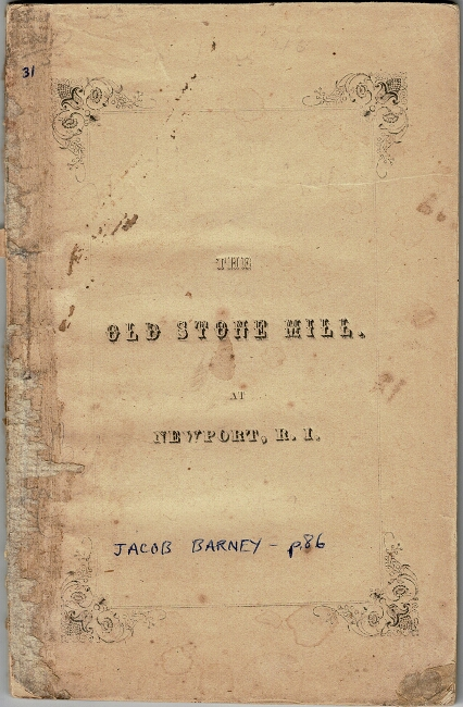 The controversy touching the Old Stone Mill in the town of Newport, Rhode-Island. With remarks introductory and conclusive. Charles T. Brooks.