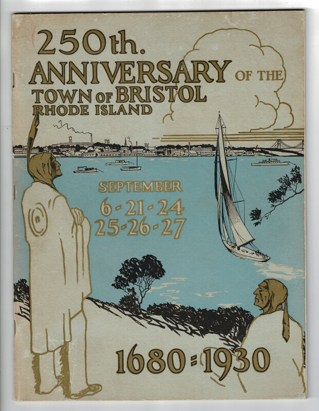 250th Anniversary of the town of Bristol, Rhode Island. September 6-21-24, 25-26-27. 1680-1930 [wrapper title]