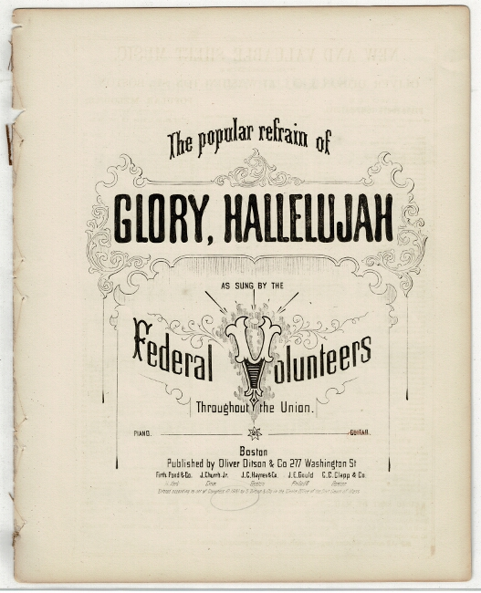 The popular refrain of Glory, Hallelujah as sung by the Federal Volunteers throughout the Union