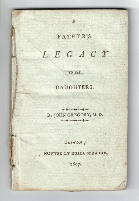 A father's legacy to his daughters. John Gregory, M. D.